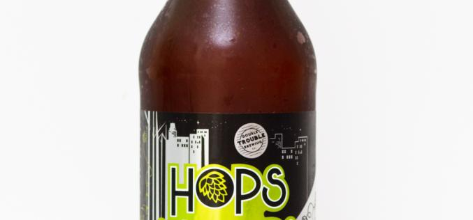 """Double Trouble Brewing Co. – Hops and Robbers """"Extra Delicious"""" IPA"""