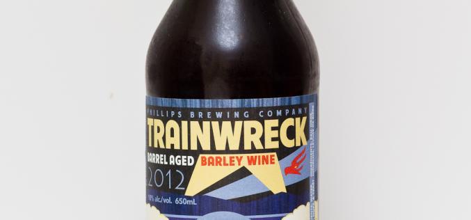 Phillips Brewing Co. – 2012 Trainwreck Barrel Aged Barley Wine