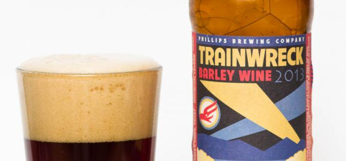 Phillips Brewing Co. – Trainwreck Barley Wine (2013)
