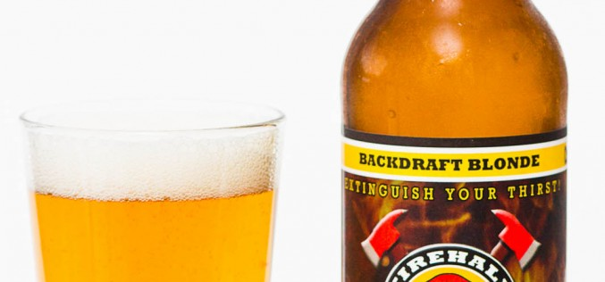 Firehall Brewery  – Backdraft Blonde Ale