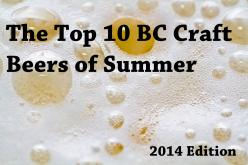 The Best Craft Beer for your British Columbia Summer (2014)