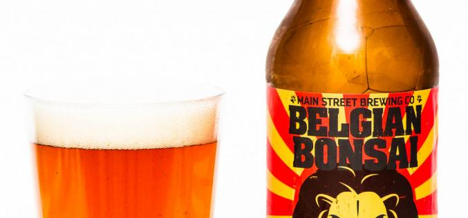 Main Street Brewing Co. – Belgian Bonsai Ale