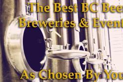 The Best BC Craft Breweries, Beer and Events – As Voted By You!