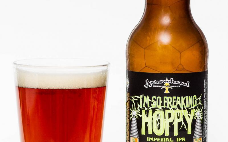 Arrowhead Brewing Co. – I'm So Freaking Hoppy Imperial IPA