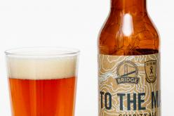 Bridge Brewing Co. – To The Max Charity Pale Ale