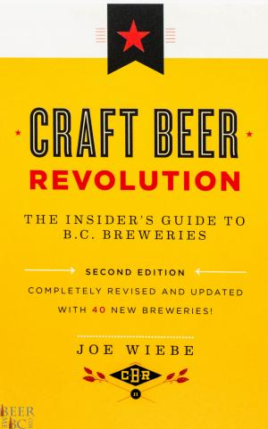 Joe Wiebe - The Thirsty Writer - Craft Beer Revolution Cover