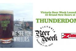Victoria Beer Week Launches 10 Brand New Beers at the THUNDERDOME!