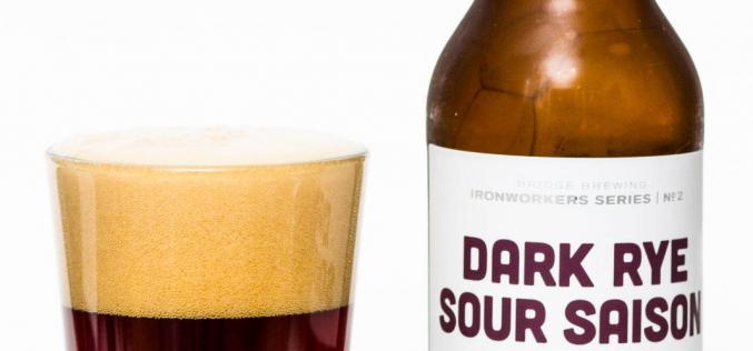 Bridge Brewing Co. – Dark Rye Sour Saison