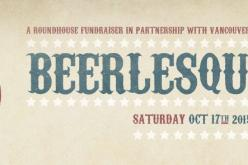 Beerlesque Returns to the Roundhouse on Saturday Oct 17th