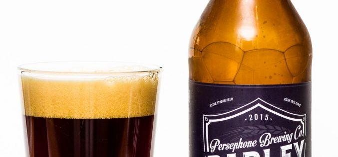 Persephone Brewing Co. – 2015 Barley Wine