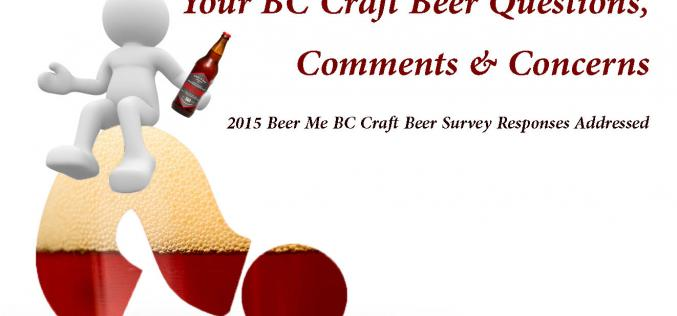 Your Questions & Concerns Answered – 2015 BC Craft Beer Survey Responses