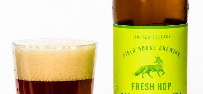 Field House Brewing – Fresh Hop Sartori Sour IPA