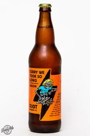Riot Brewing - Sorry We Took So Long Saison Review