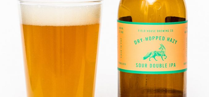 Field House Brewing Co. – Dry Hopped Hazy Sour Double IPA