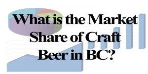 BC Craft Beer Market Share