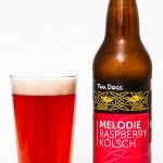 Twa Dogs Melodie Raspberry Kolsch Review