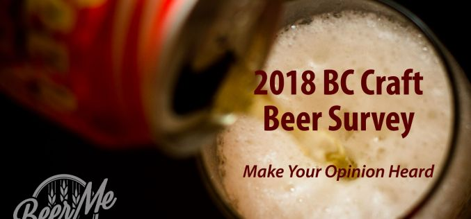 2018 BC Craft Beer Survey – Win Great Prizes and Help Make BC Craft Beer Even Better