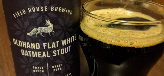 Field House Brewing – Oldhand Flat White Oatmeal Stout