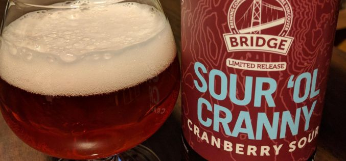 Bridge Brewing – Sour 'Ol Cranny