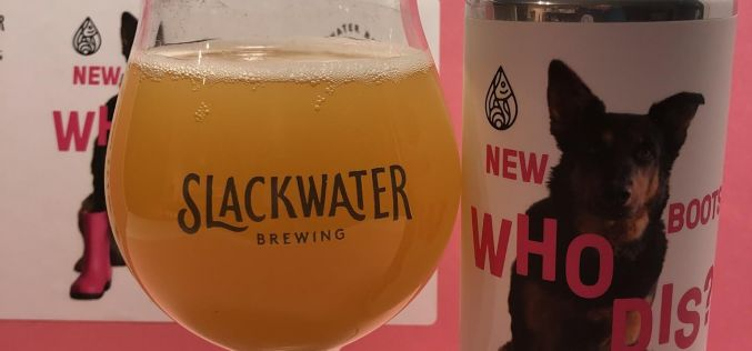 Slackwater Brewing- New Boots, Who Dis?