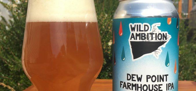 Wild Ambition Brewing- Dew Point Farmhouse IPA (Mosaic)